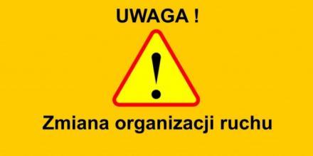 Uwaga kierowcy! Od 4 maja zmieniona zostanie organizacja ruchu na wybranych ulicach