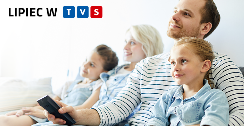 Lipiec w TVS - propozycje na letnie dni